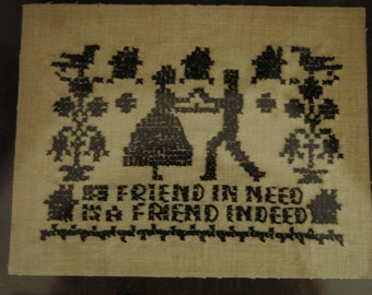 "Vintage Antique Cross Stitch Sampler 1920's-30's ""A Friend In Need is a Friend indeed"""