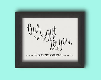 Our Gift To You - Wedding Sign - Favor Sign  (Frame NOT included)