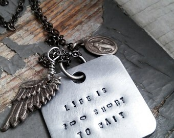 Life's Too Short to Wait - stamped silver metalwork tag, vintage religious medallion, wing charm, sealed link chain necklace
