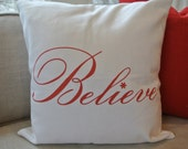 Believe Pillow Cover / White Fabric / Holiday Pillow/ 16x16