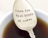 Drink tea read books be happy spoon. Hand stamped spoon. Tea spoon.