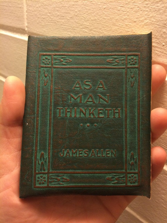 As A Man Thinketh By James Allen Miniature Book By
