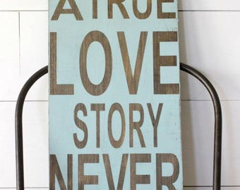 SALE - A true love story never ends - Wood Sign