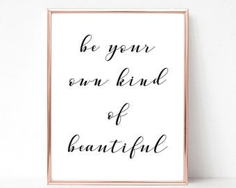 SALE -50% Be Your Own Kind Of Beautiful Digital Print Instant Art INSTANT DOWNLOAD Printable Wall Decor