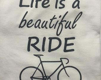 Life is a Beautiful Ride Shirt