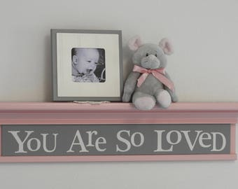 You Are So Loved  Sign | Baby Nursery | Baby Decor | Baby Girl | Baby Shower Gift | Grey Pink Baby Room Decor | Baby Girl Nursery Gift