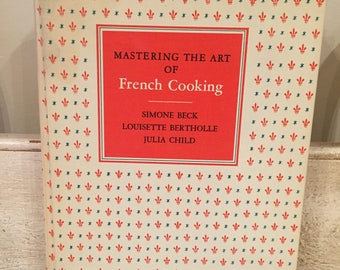 Mastering the Art of French Cooking - Julia Child Cookbook 1965