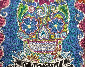 "Sugar Skull Day of the Dead Painting | 12X12 | Wall Art | Home Decor | Acrylic | ""You've Got Soul"" 