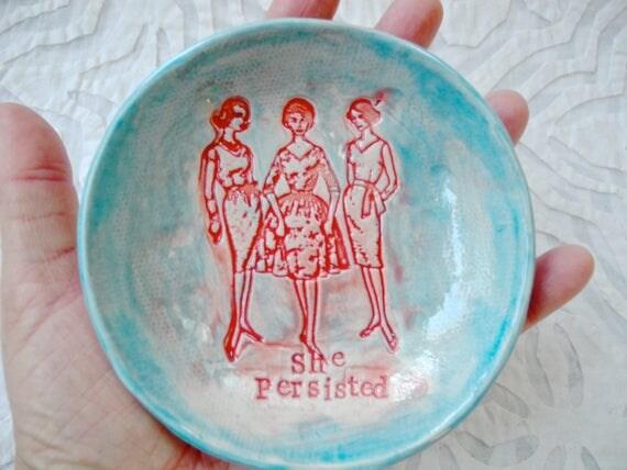 She Persisted, ring bowl, Inspirational, Ring dish holder, salt bowl, small bowl, protest bowl, ring bowl, activist dish, feminist, feminism