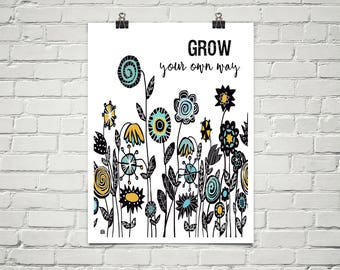 Grow Your Own Way 18x24 Art Poster Giclee Typography Floral Lisa Weedn