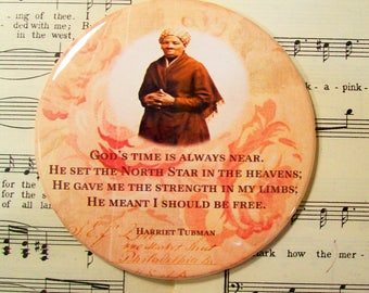 """Harriet Tubman - African American - Famous """"Conductor"""" of the Underground Railroad, God's Time is Always Near, Large Magnet 3.50 Inches"""