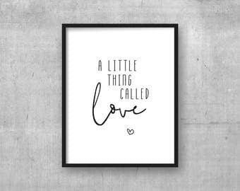 A little thing called love - Instant digital download wall art print - Monochrome - Black and white wall art - Home decor - Nursery decor
