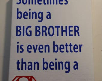 Superman, big brother, superhero, sign, canvas, mom, love, adults, vinyl, painted, silhouette, family