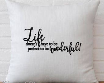 Life Doesn't Have To Be Perfect To Be Wonderful Pillow Cover Decorative Throw Pillow Case Cover