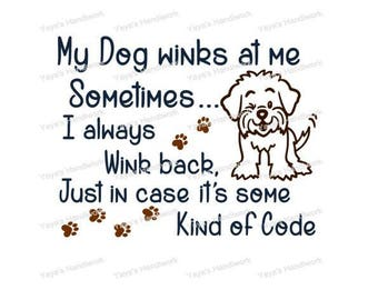 SVG -My Dog winks at me sometimes, I always wink back ... - Digital file - INSTANT DOWNLOAD - svg, Silhouette studio,  png & pdf