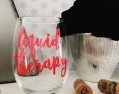 Liquid Therapy Wine Glass // Holiday Wine Glass // Fun Wine Glass // Wine Glass