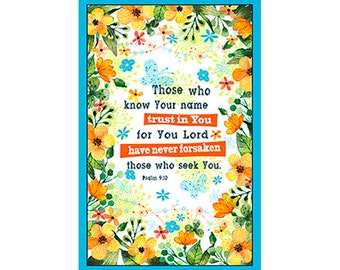 TRUST IN YOU Fabric Panel Quilting Treasures- Christian-scripture~inspiration-Psalms 9:10- cotton panel 23 by 44 in