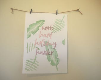 work hard holiday harder watercolour and embossed copper print