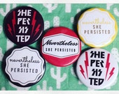 Nevertheless She Persisted - Badges of Resistance. Political Button – Political Pin – Feminist Badge