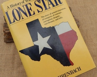 Lone Star A History of Texas and The Texans  by T.R. Fehrenbach  1983 Edition