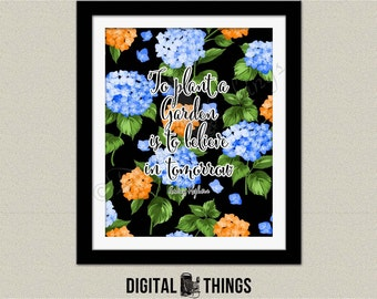 Floral Inspirational Printable Art Print To Plant A Garden Is To Believe In Tomorrow Typography Spring Decor Digital Instant Download DT1963