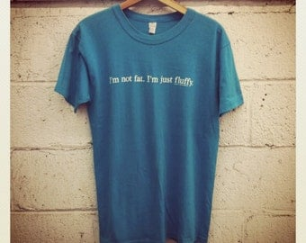Teal Blue Ironic Tee Shirt No Fat Shame to the Game Winning Fluffy Boss Soft Cotton