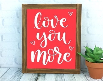 Love You More Sign, Framed Wood Rustic Hand Painted Valentines Day Home Decor, Handmade Wall Hanging, Red Gallery Wall Sign