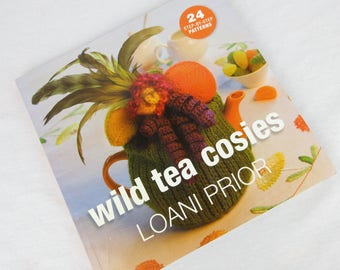 Wild Tea Cosies Book by Loani Prior