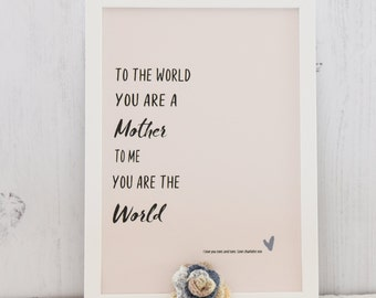 You're My World Mother's Print,A4  Wall Art, Print for Mother, Mum Gift, Birthday Gift Mum, Mom Gift, Mum Print, Wall Art Print, Mothers Day