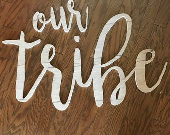our tribe Wood Word Cutout, Wall Art, Wall Hanging