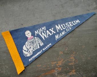 Miami Wax Museum Mini Felt Pennant Astronaut John Glenn 1960s