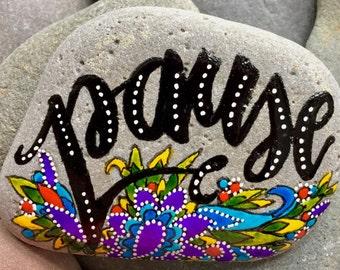 pause  / painted rocks / painted stones / rock art / paperweights  / boho art / hippie art / altar art / coffee table art / words on stone