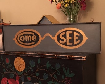 COME SEE hand painted 19th century antique reproduction vintage style optometrist/ eyeglass trade sign