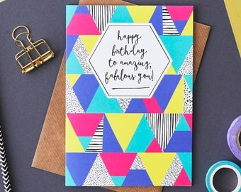 Contemporary Birthday greeting card. Design led card. Happy Birthday. Female birthday card. UK made. Trendy birthday card. Geometric pattern
