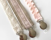 YOU CHOOSE Lace, Natural Burlap and Pink  Pacifier Clips / Newborn Gift/ Baby girl Shower Gift/ Nature baby/ Hippie Baby/ Sister gifts