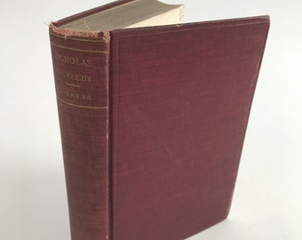 Antique Charles Dickens Book - The Life And Adventures Of Nicholas Nickleby - Circa 1900