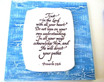 Trust in the Lord with all your heart. Do not lean on your own understanding... Proverbs 3:5, 6. Bible Verse Plaque Christian Scripture Art