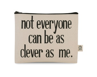 not everyone can be as clever as me bag