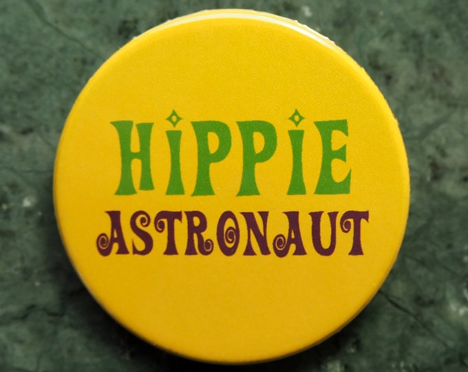 Pinback Button, HIPPIE ASTRONAUT, Ø 1.5 Inch Badge, fun, whimsical,