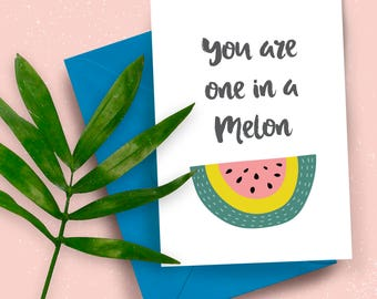 You Are One In A Melon A5 greeting card