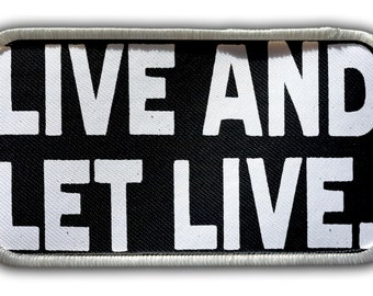 Patch - Live And Let Live Heat Seal / Iron on Patch for jackets, shirts, tote bags, hats, beanies, cases and more