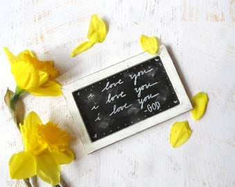 Farmhouse Decor, shabby chic decor, Christian sign, chalk board, Gift for her, Hand lettered Distressed sign, framed chalkboard, small sign