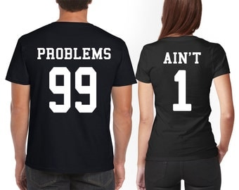 99 Problems Ain't 1 Couples Shirts Funny Valetine's Day Matching T-Shirt T-Shirts Set Just Married HoneyMoon