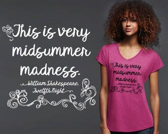 This Is Very Midsummer Madness | Summer Shirt | Twelfth Night | Shakespeare | Shakespeare Quotes | Quote Shirt | Korena Loves