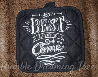 SALE! The Best is yet to Come Embroidered Kitchen Pot Holder DMB Dave Matthews Band Gift Decoration