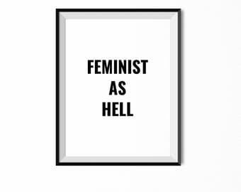 Feminist as hell wall art. wall print. 8x10 print. feminism. feminist print. proud feminist. feminist poster. pantsuit nation.