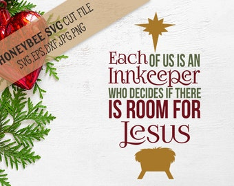 Each Of Us Is An Innkeeper svg Christmas svg Christmas decor svg Bible svg Lds quote svg Christmas gift svg Jesus svg Silhouette svg Cricut