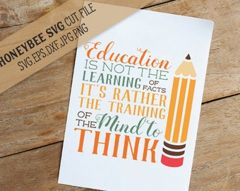 Education Is The Training Of The Mind Quote svg School svg Teacher svg Teacher gift svg School gift svg Silhouette svg Cricut svg eps dxf