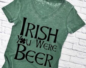 Irish You Were Beer. St Patrick's Day Tee Shirt. Women's V-Neck T-Shirt. St Patty's Day Shirt. Irish TShirt. Women's Tee