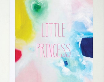Little Princess, Card, Printed, Greeting Card, Abstract, Quote
